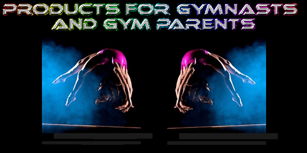 Gymnastics Products for Gymnasts and Parents