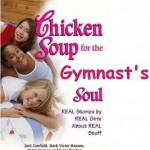 Chicken Soup for the Gymnast's Soul